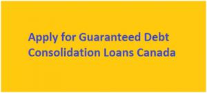 Guaranteed Debt Consolidation Loans Canada