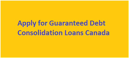 Guaranteed Debt Consolidation Loans Canada