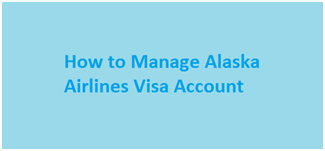 Manage Alaska Airlines Visa Account