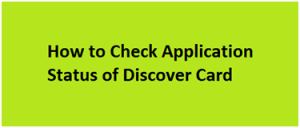 Check Status of Discover Card Application