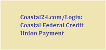 Coastal Federal Credit Union Log In
