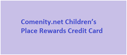 Comenity Children's Place Credit Card Payment