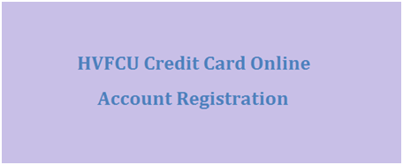 HVFCU Credit Card Online Account Registration