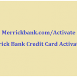 Merrickbank.com/Activate: Merrick Bank Credit Card Activation